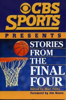 CBS Sports Presents Stories from the Final Four - Fulks, Matt (Editor)