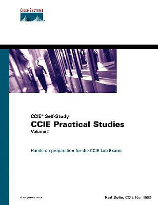 CCIE Practical Studies, Volume I - Solie, Karl