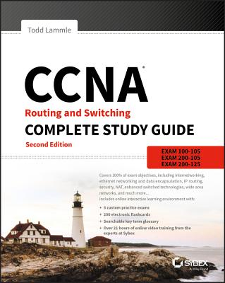 CCNA Routing and Switching Complete Study Guide: Exam 100-105, Exam 200-105, Exam 200-125 - Lammle, Todd
