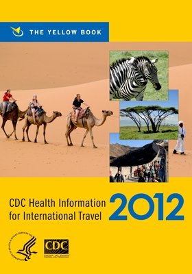 CDC Health Information for International Travel: The Yellow Book - Brunette, Gary W (Editor)