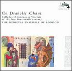 Ce Diabolic Chant: Ballades, Rondeaus & Virelais of the late fourteenth century - Geoffrey Shaw (baritone); Margaret Philpot (alto); Medieval Ensemble of London; Michael George (baritone);...