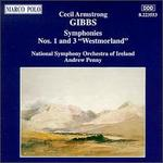 Cecil Armstrong Gibbs: Symphonies