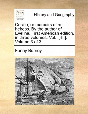 Cecilia, or Memoirs of an Heiress. by the Author of Evelina. First American Edition, in Three Volumes. Vol. I[-III]. Volume 3 of 3 - Burney, Frances