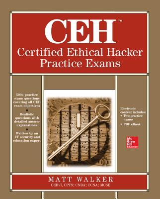 Ceh Certified Ethical Hacker Practice Exams - Walker, Matthew, PhD
