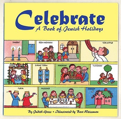 Celebrate: A Book of Jewish Holidays - Gross, Judith