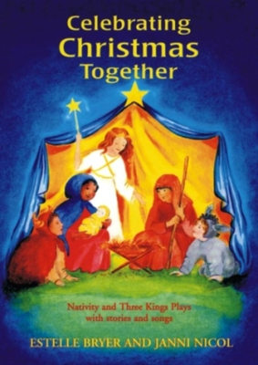 Celebrating Christmas Together (P) - Bryer, Estelle, and Nicol, Janni