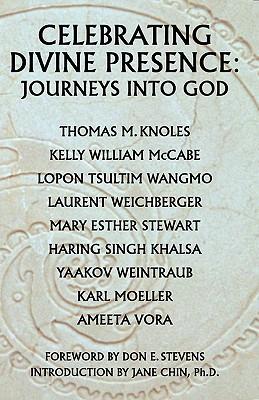 Celebrating Divine Presence: Journeys Into God - Laurent, C Weichberger