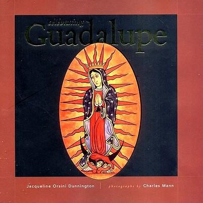 Celebrating Guadalupe - Dunnington, Jacqueline Orsini
