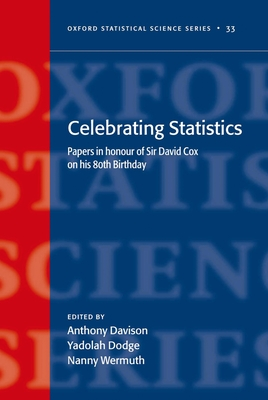 Celebrating Statistics: Papers in Honour of Sir David Cox on His 80th Birthday - Davison, Anthony C (Editor)