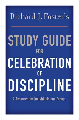 Celebration of Discipline - Foster, Richard