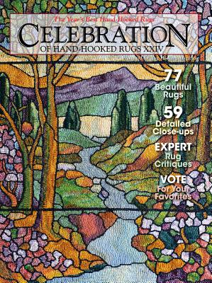 Celebration of Hand-Hooked Rugs XXIV - Stellhorn, Ayleen, and Rug Hooking Magazine (Editor)