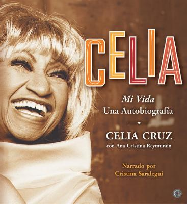 Celia CD Spa - Cruz, Celia, and Reymundo, Ana Cristina, and Saralegui, Cristina (Read by)