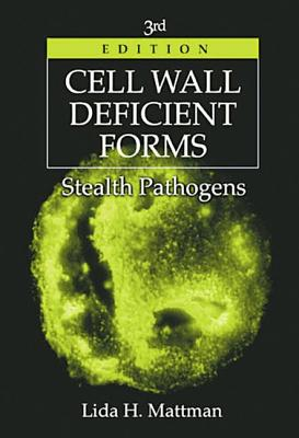Cell Wall Deficient Formsstealth Pathogens - Mattman, Lida H
