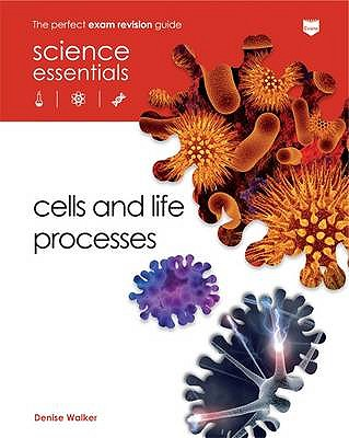 Cells and Life Processes - Walker, Denise