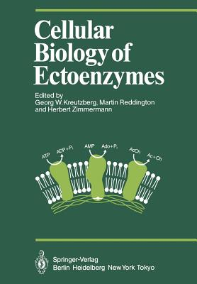 Cellular Biology of Ectoenzymes: Proceedings of the International Erwin-Riesch-Symposium on Ectoenzymes May 1984 - Kreutzberg, Georg W (Editor), and Reddington, Martin (Editor), and Zimmermann, Herbert, Professor (Editor)