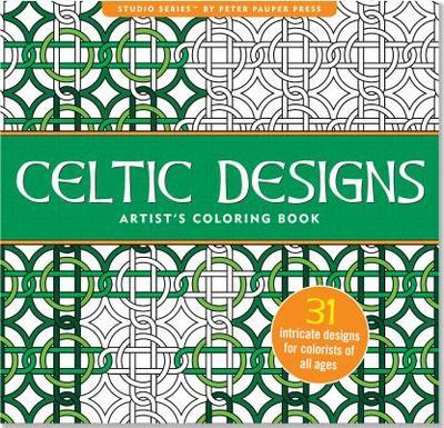 Celtic Designs Artist's Coloring Book - Peter Pauper Press (Creator)