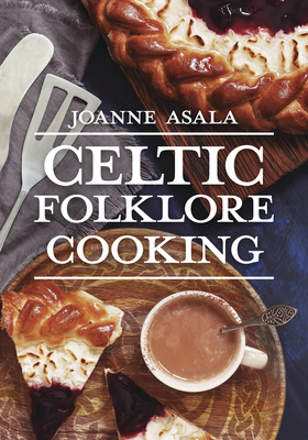 Celtic Folklore Cooking - Asala, Joanne