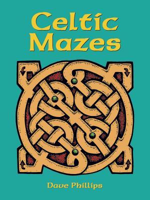 Celtic Mazes - Phillips, Dave