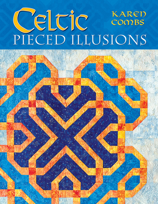 Celtic Pieced Illusions - Combs, Karen