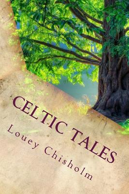 Celtic Tales - Chisholm, Louey