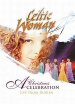 Celtic Woman: A Christmas Celebration - Live in Dublin