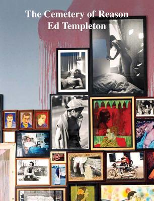 Cemetery of Reason: Ed Templeton - Templeton, Ed