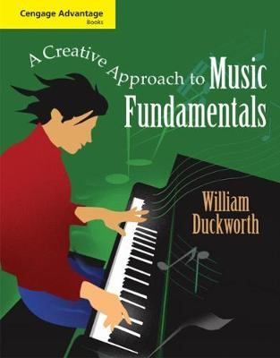 Cengage Advantage Books: A Creative Approach to Music Fundamentals - Duckworth, William