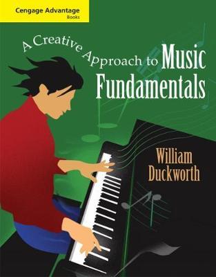 Cengage Advantage Books: A Creative Approach to Music Fundamentals - Duckworth, William
