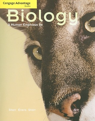Cengage Advantage Books: Biology: A Human Emphasis - Starr, Lisa, and Starr, Cecie, and Evers, Christine A.
