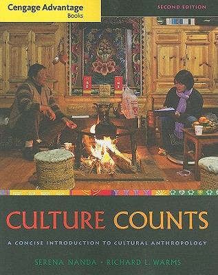 Cengage Advantage Books: Culture Counts: A Concise Introduction to Cultural Anthropology - Nanda, Serena, and Warms, Richard