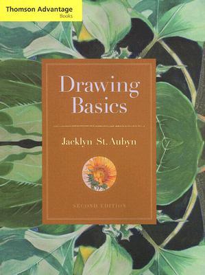 Cengage Advantage Books: Drawing Basics - St.Aubyn, Jacklyn B.