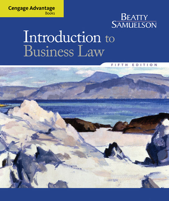 Cengage Advantage Books: Introduction to Business Law - Beatty, Jeffrey, and Samuelson, Susan S.