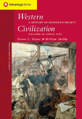Cengage Advantage Books: Western Civilization: A History of European Society, Compact Edition, Volume II - Hause, Steven C, and Maltby, William