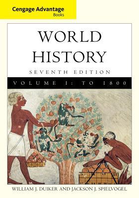 Cengage Advantage Books: World History, Volume I - Duiker, William J, and Spielvogel, Jackson J, PhD, and Duiker