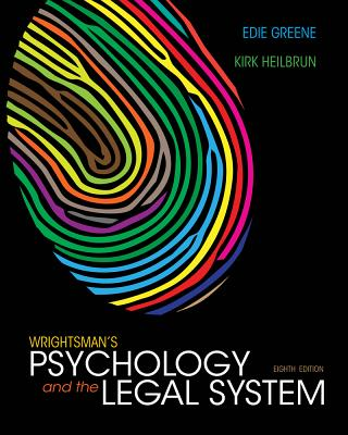Cengage Advantage Books: Wrightsman's Psychology and the Legal System - Heilbrun, Kirk, and Greene, Edith