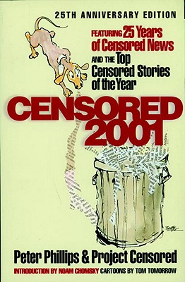 Censored 2001 - Phillips, Peter (Editor), and Project Censored (Editor), and Chomsky, Noam (Introduction by)