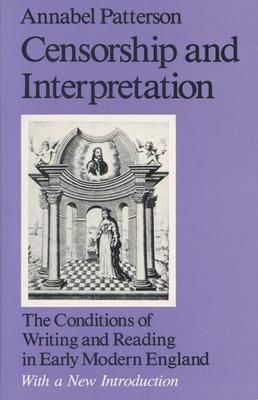 Censorship and Interpretation - Patterson, Annabel M