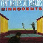 Cent Metres au Paradis - Les Innocents