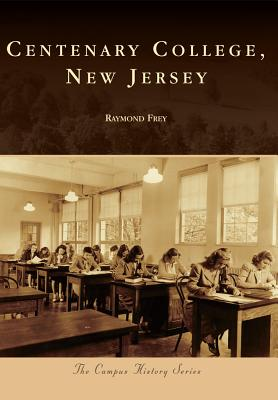 Centenary College, New Jersey - Frey, Raymond