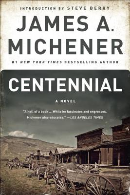 Centennial - Michener, James A, and Berry, Steve (Introduction by)