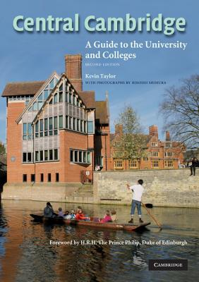 Central Cambridge: A Guide to the University and Colleges - Taylor, Kevin
