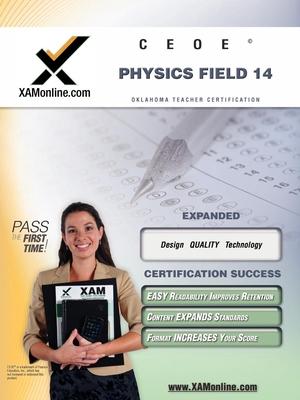 Ceoe Osat Physics Field 14 Teacher Certification Test Prep Study Guide - Wynne, Sharon A, and Xamonline (Editor)