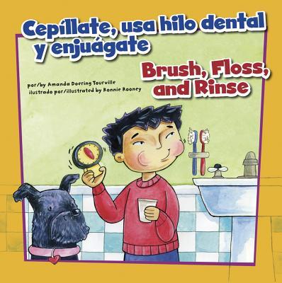 CepiLlate, usa hilo dental y enjugate/Brush, Floss, and Rinse - Doering Tourville, Amanda