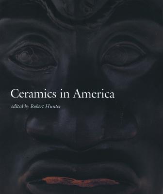 Ceramics in America 2002 - Hunter, Robert, PH D (Editor)