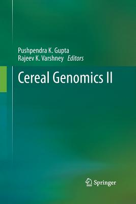 Cereal Genomics II - Gupta, Pushpendra K (Editor), and Varshney, Rajeev (Editor)