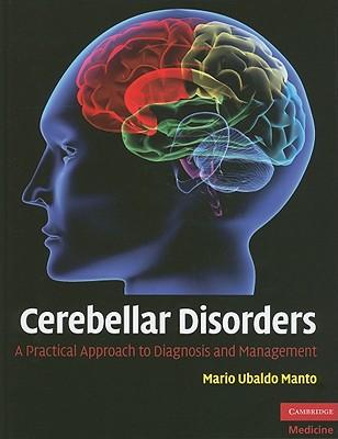 Cerebellar Disorders: A Practical Approach to Diagnosis and Management - Manto, Mario Ubaldo (Editor)