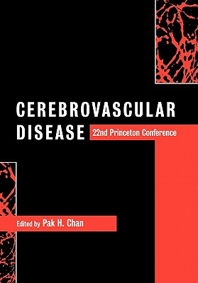 Cerebrovascular Disease: 22nd Princeton Conference - Chan, Pak H. (Editor)