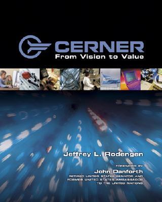 Cerner: From Vision to Value - Rodengen, Jeffrey L