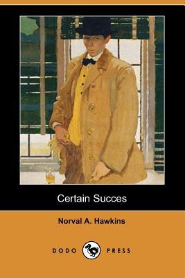 Certain Success (Dodo Press) - Hawkins, Norval A