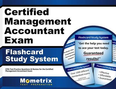 Certified Management Accountant Exam Flashcard Study System: Cma Test Practice Questions & Review for the Certified Management Accountant Exam - Editor-Cma Exam Secrets